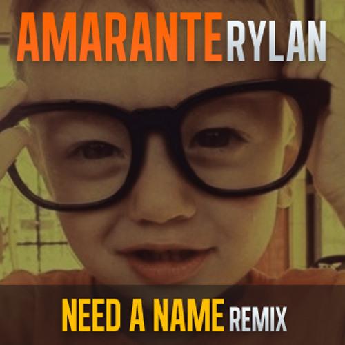 Amarante - Rylan (Need a Name Remix)