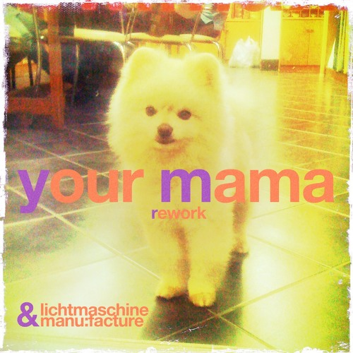Your Mama (Scissors Sisters rework feat. Manu:facture) free for download