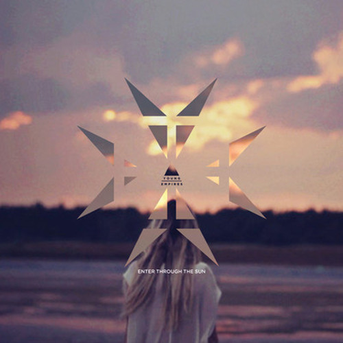 Young Empires - Enter Through the Sun (Short Circuit Remix)