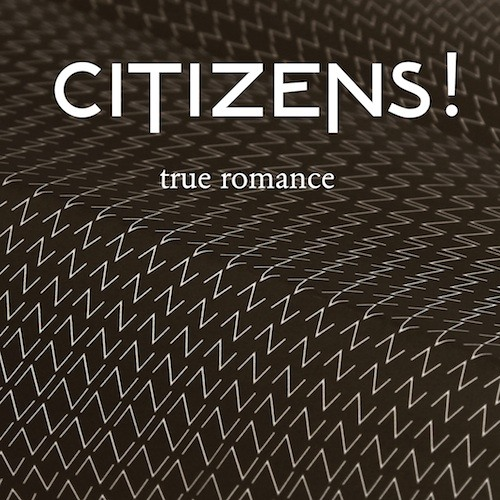 True Romance (Cassian Remix) - Citizens!