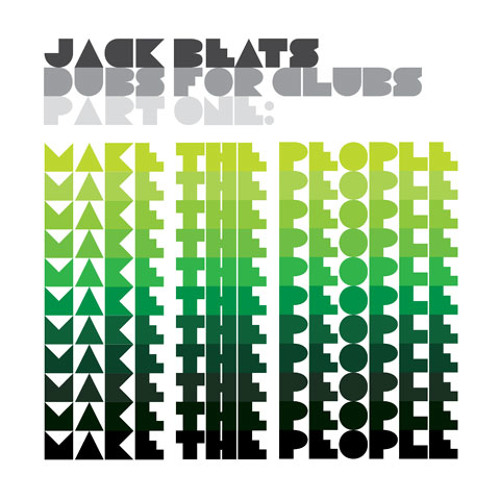 Jack Beats: 'Make The People' (Dubs For Clubs: Part 1)