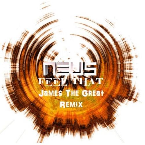 Neus - Feel That (James The Great Remix)