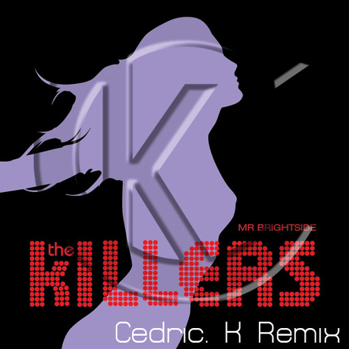 The Killers  - Mr Brightside (Cédric K.'s Trance Remix)