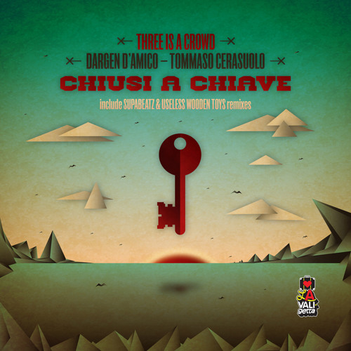 3 Is A Crowd Ft. Dargen D'Amico & Tomi - Chiusi A Chiave (Supabeatz Rmx)