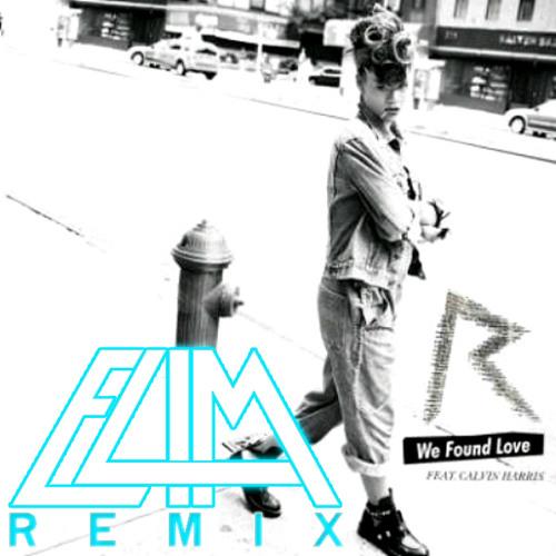 We Found Love (ELIM Remix)