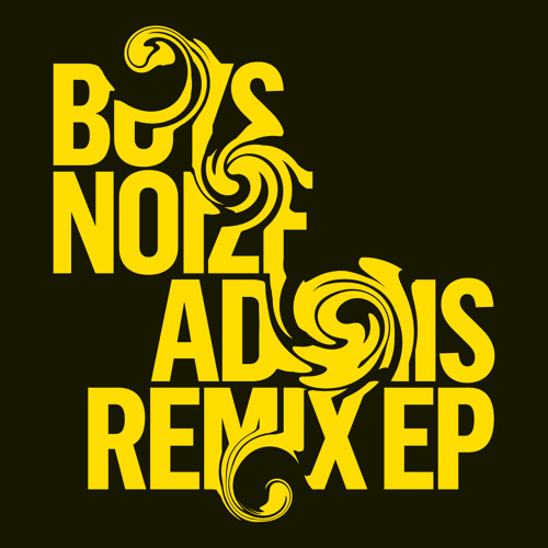 Boys Noize: Adonis (Mark E Remix) - 3-Minute-Snippet