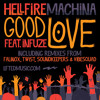 Hellfire Machina ft. Infuze - Good Love