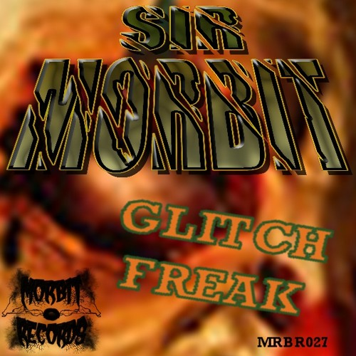 "Sir Morbit - Dijabouti [clip] ""Glitch Freak EP"""