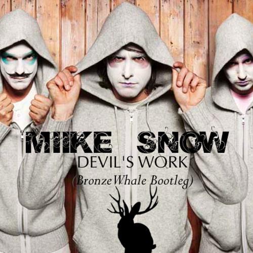 Miike Snow - Devil's Work (Bronze Whale Bootleg)