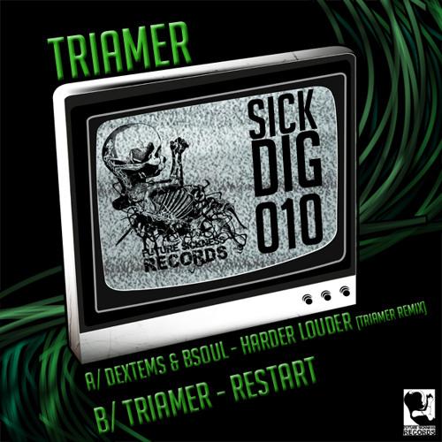 SICKDIG010 A/ Dextems & Bsoul - Harder Louder [TriaMer Remix]