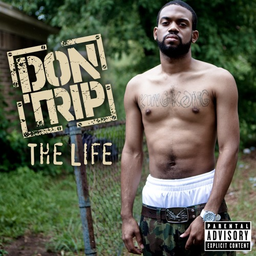 Don Trip - The Life