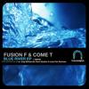 Fusion F & Come T - Blue River (Original Mix) [Nueva Digital 038]