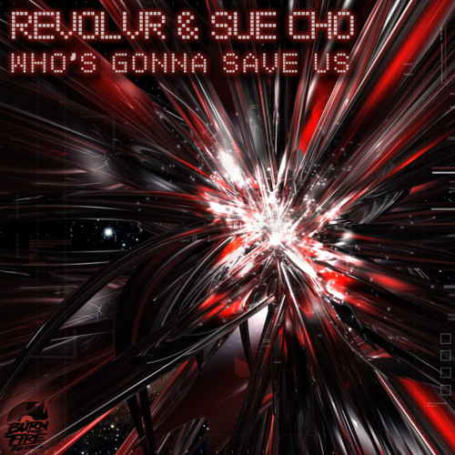 Revolvr, Sue Cho - Who's Gonna Save Us