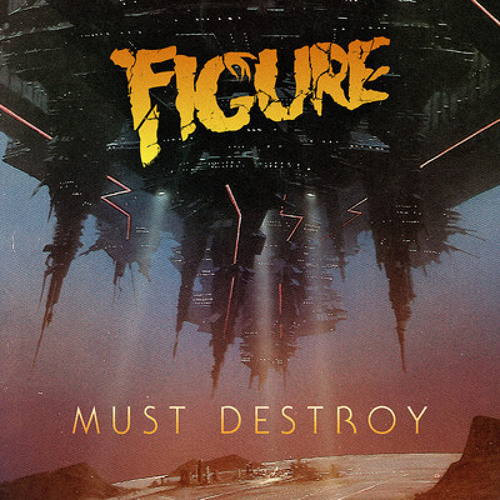 Must Destroy by Figure