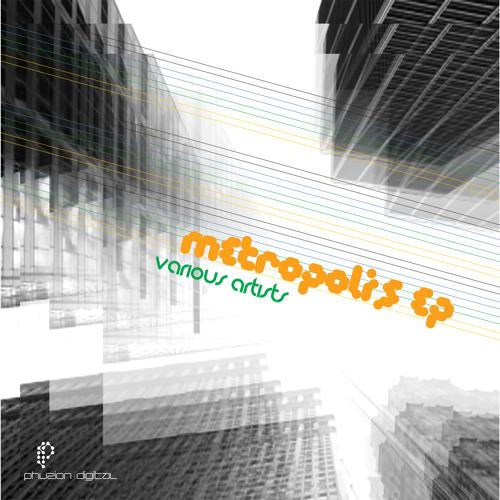 Various Artists - Metropolis EP (mini mix) - Phuzion Digital (2011)