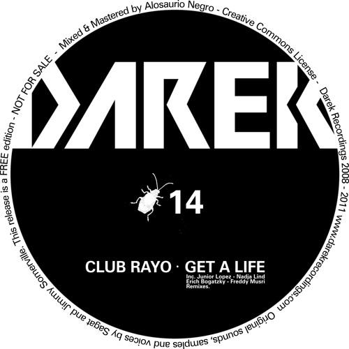 1 - Club Rayo - Get a Life (Original Mix)