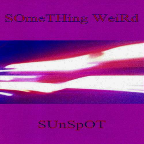 Something Weird - Sunspot