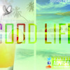 Welcome to the Good Life Mixtape Vol. 1 [December.20.2011][SiccanoSociety]