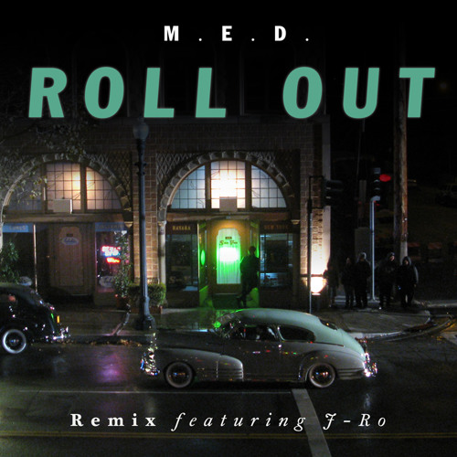 M.E.D. - Roll Out Remix feat J-Ro