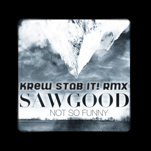 NOT SO FUNNY - SAWGOOD / KSI! RMX - NO BEAT BUT THE THING - Extract
