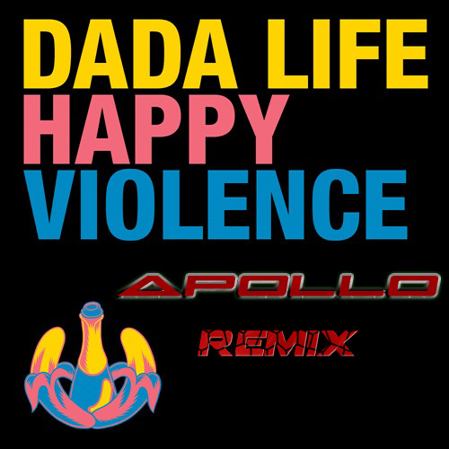 Dada Life - Happy Violence (Apollo Remix) [PREVIEW]