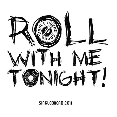 Roll With Me Tonight - SingleDread Sound - Mixtape