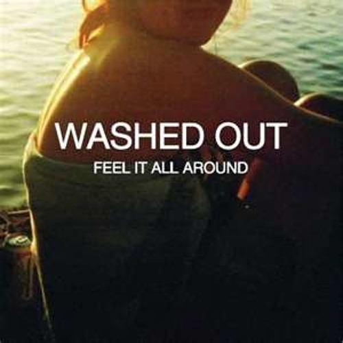 Feel it all around - A.Lee Legendary (Washed Out Remix)