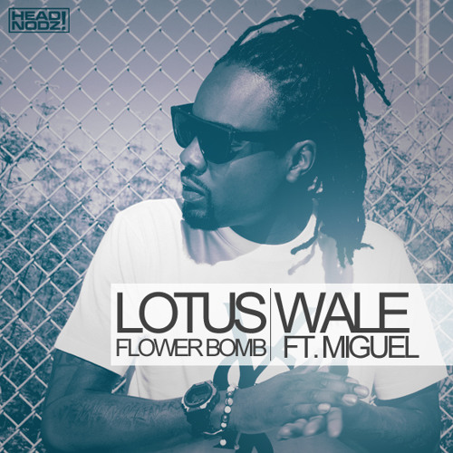 Wale Ft Miguel Lotus Flower Bomb By Deemusic7 Free Listening