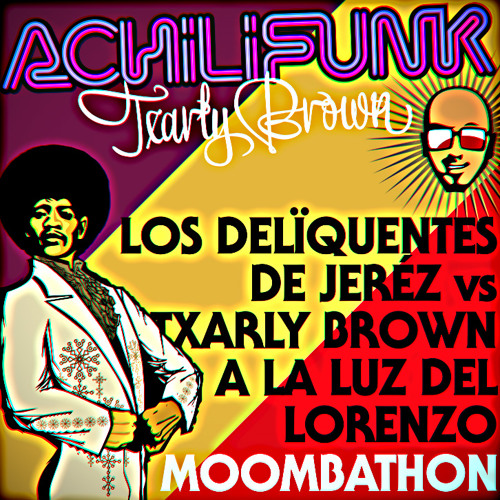 """A la Luz del Lorenzo mix"" Delinqüentes vs Txarly Brown"