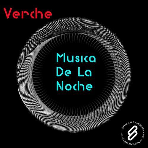 "Verche - Musica De La Noche (digitec mix) [System Recordings] ""low quality"""