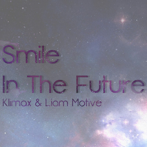 Klimax & Liam Motive - Smile In The Future CLIP (Forthcoming on Digital Blus)