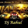 Players - Jhoom Jhoom to Hun Remix by Dj Rahul