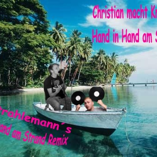 Christian Macht Krach - Hand In Hand Am Meer (Strahlemanns Schmand Am Strand Remix)