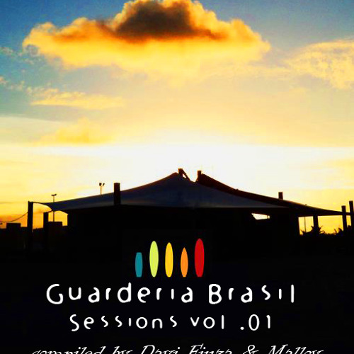 Guarderia Sessions vol.1 [SUNSET] - compiled by Davi Fiuza & Malloy