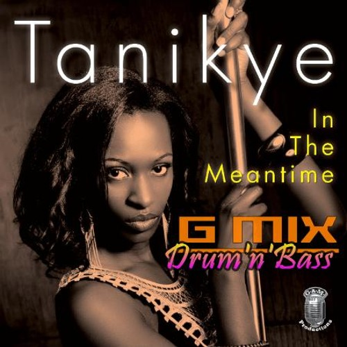 Tanikye 'In The Meantime' CON$UM£R DnB Remix