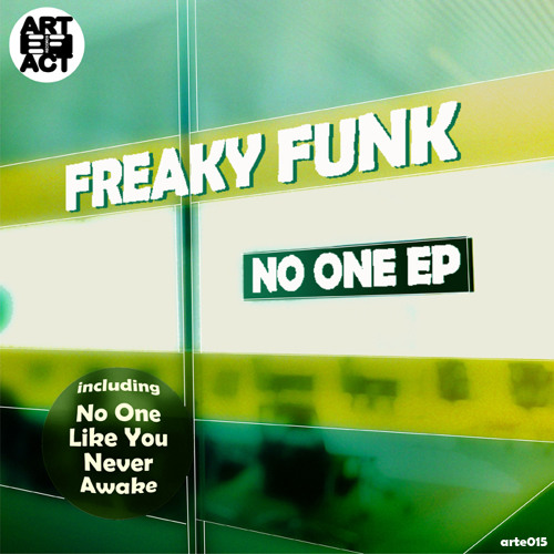 Freaky Funk - No One EP (Artefact Records)