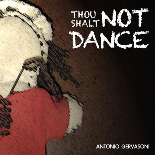 Thou Shalt Not Dance - I. Prelude