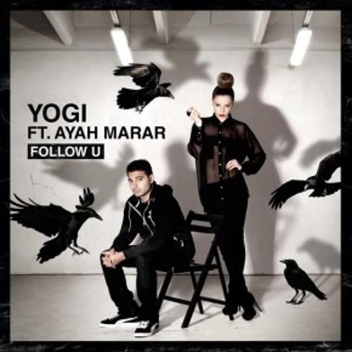 Yogi ft. Ayah - Follow You (Trolley Snatcha Remix)