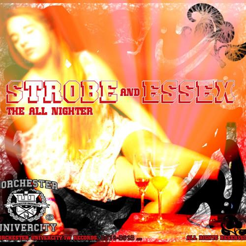"Strobe & Essex ""The All Nighter"""