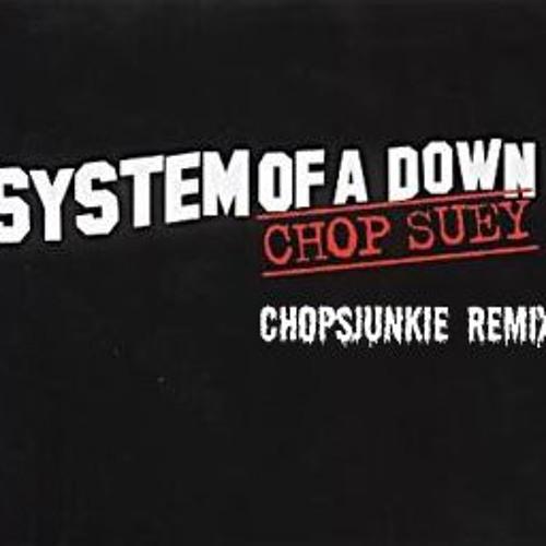 Chop Suey - System of a Down [Chopsjunkie remix]