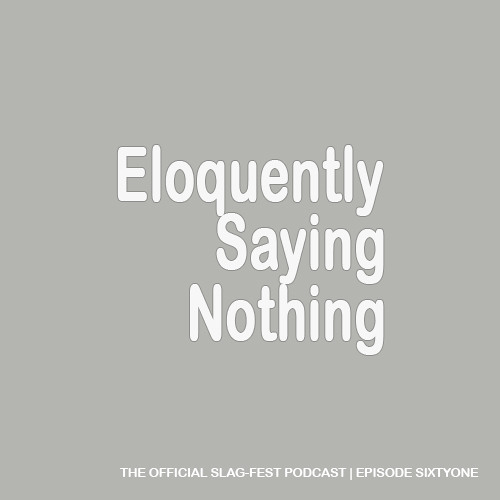 ESN061 : Eloquently Saying Nothing 061
