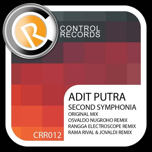 Adit Putra - Second Symphonia (Rangga Electroscope Remix) PREVIEW [CONTROL RECORDS/45MFGROUP]