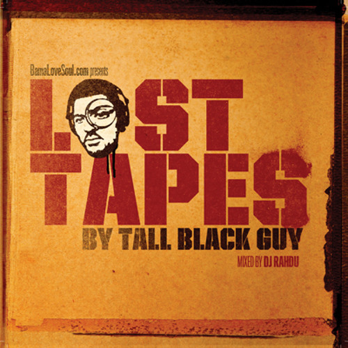 BamaLoveSoul.com Presents Lost Tapes by Tall Black Guy