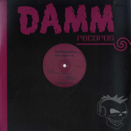 Audiopunkz - Full Reset #Damm Records007#