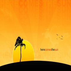 Here Comes The Sun {FREE DOWNLOAD}