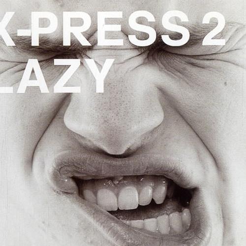 X-Press 2 - Lazy(STM Bootleg Mix)