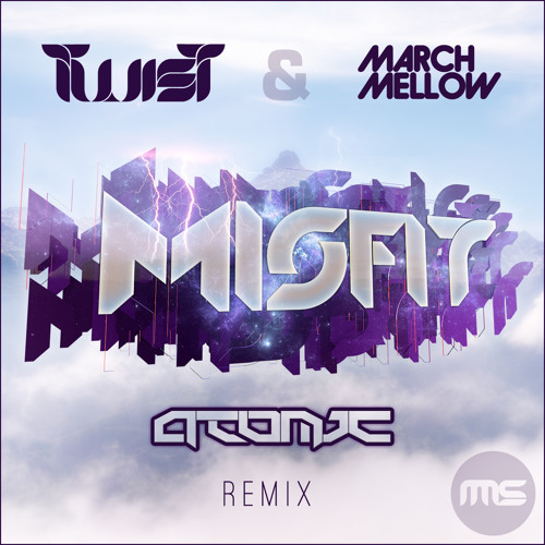 01 Twist & MarchMellow - Misfit (Atomic Remix)