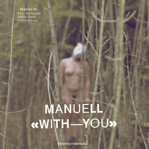 ManuelleMusik - With You (Abdel Hady Remix)