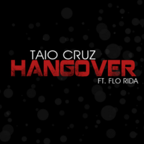 """Hangover - Taio Cruz Ft. Flo Rida (Uplifting Remix) *Click """"Buy this track"""" for FREE DL*"""