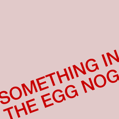 Something in the Egg Nog